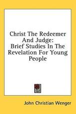 Christ the Redeemer and Judge - John Christian Wenger