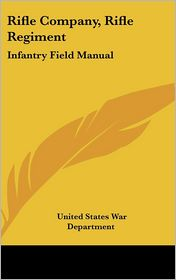 Rifle Company, Rifle Regiment: Infantry Field Manual