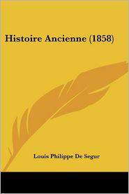 Histoire Ancienne (1858) - Louis Philippe De Segur