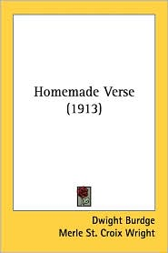 Homemade Verse (1913) - Dwight Burdge, Foreword by Merle St Croix Wright