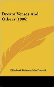 Dream Verses and Others (1906) - Elizabeth Roberts MacDonald