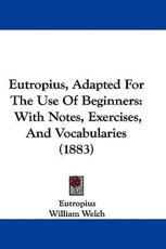Eutropius, Adapted for the Use of Beginners - Eutropius