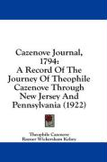 Cazenove Journal, 1794: A Record of the Journey of Theophile Cazenove Through New Jersey and Pennsylvania (1922)