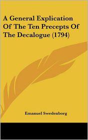 A General Explication of the Ten Precepts of the Decalogue (1794) - Emanuel Swedenborg