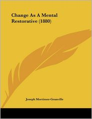 Change as a Mental Restorative (1880) - Joseph Mortimer-Granville