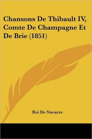 Chansons de Thibault IV, Comte de Champagne Et de Brie (1851)