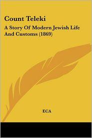 Count Teleki: A Story of Modern Jewish Life and Customs (1869) - Eca