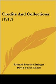 Credits and Collections (1917) - Richard Prentice Ettinger, David Edwin Golieb