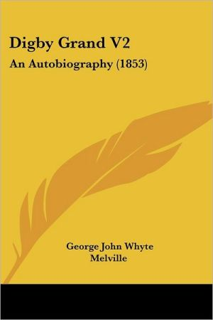 Digby Grand V2: An Autobiography (1853) - George John Whyte Melville