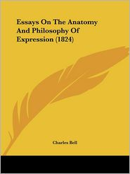 Essays on the Anatomy and Philosophy of Expression (1824) - Charles Bell