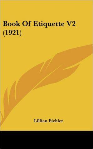 Book of Etiquette V2 (1921) - Lillian Eichler