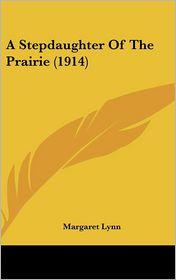 A Stepdaughter of the Prairie (1914) - Margaret Lynn