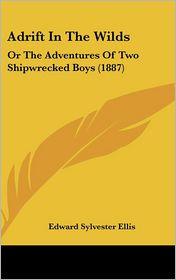 Adrift In The Wilds - Edward Sylvester Ellis