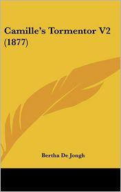 Camille's Tormentor V2 (1877) - Bertha De Jongh