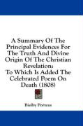 A  Summary of the Principal Evidences for the Truth and Divine Origin of the Christian Revelation: To Which Is Added the Celebrated Poem on Death (18