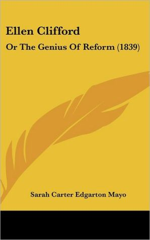 Ellen Clifford: Or the Genius of Reform (1839) - Sarah Carter Edgarton Mayo