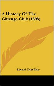 A History of the Chicago Club (1898) - Edward Tyler Blair