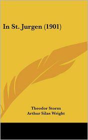 In St. Jurgen (1901) - Theodor Storm, Arthur Silas Wright (Introduction)