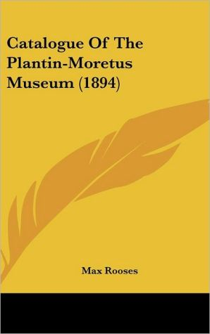 Catalogue of the Plantin-Moretus Museum (1894) - Max Rooses