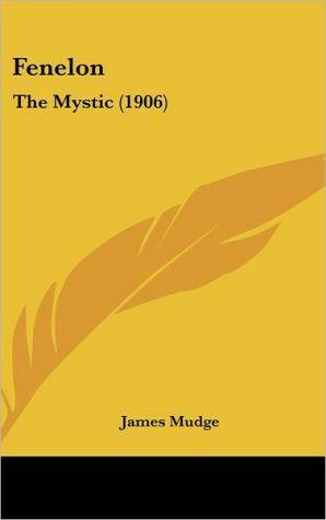 Fenelon: The Mystic (1906)