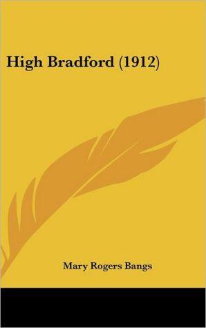 High Bradford (1912) - Mary Rogers Bangs