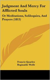 Judgment And Mercy For Afflicted Souls - Francis Quarles