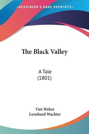 The Black Valley - Viet Weber, Leonhard Wachter