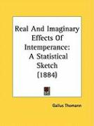 Real and Imaginary Effects of Intemperance: A Statistical Sketch (1884)