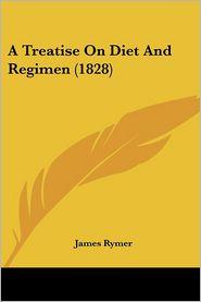 A Treatise On Diet And Regimen (1828)