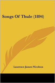 Songs of Thule (1894) - Laurence James Nicolson