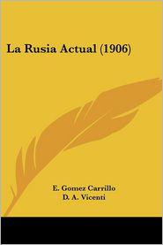 La Rusia Actual (1906) - E. Gomez Carrillo, Foreword by D. A. Vicenti