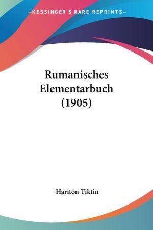 Rumanisches Elementarbuch (1905) - Hariton Tiktin