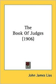 The Book of Judges (1906) - John James Lias (Editor)