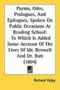 Poems, Odes, Prologues, and Epilogues, Spoken on Public Occasions at Reading School: To Which Is Added Some Account of the Lives of Mr. Benwell and Dr
