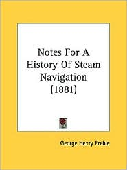 Notes for a History of Steam Navigation (1881) - George Henry Preble