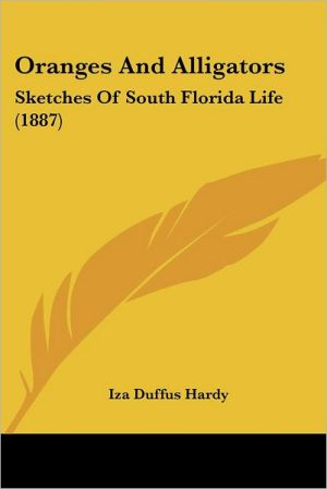 Oranges and Alligators: Sketches of South Florida Life (1887)
