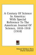 A Century of Science in America: With Special Reference to the American Journal of Science, 1818-1918 (1918)
