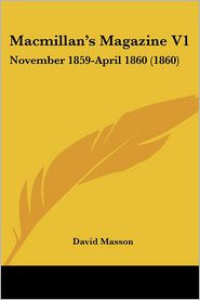 Macmillan's Magazine V1 - David Masson (Editor)