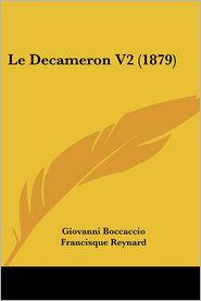 Le Decameron V2 (1879) - Giovanni Boccaccio, Francisque Reynard (Editor)