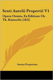 Sexti Aurelii Propertii V1 - Sextus Propertius