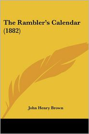 The Rambler's Calendar (1882) - John Henry Brown