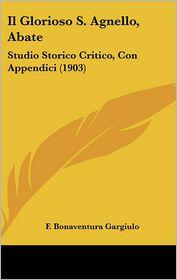 Il Glorioso S. Agnello, Abate - F. Bonaventura Gargiulo