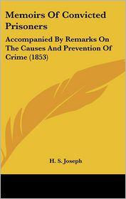 Memoirs Of Convicted Prisoners - H. S. Joseph