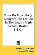 Notes on Mineralogy: Designed for the Use in the English High School, Boston (1872)
