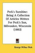 Peck's Sunshine: Being a Collection of Articles Written for Peck's Sun, Milwaukee, Wisconsin (1882)