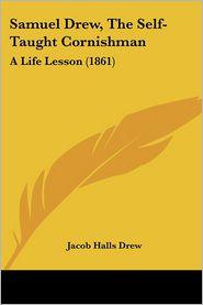 Samuel Drew, The Self-Taught Cornishman - Jacob Halls Drew