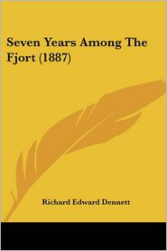 Seven Years Among the Fjort (1887) - Richard E. Dennett