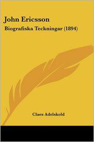 John Ericsson - Claes Adelskold