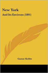 New York: And Its Environs (1891) - Gustav Kobbe