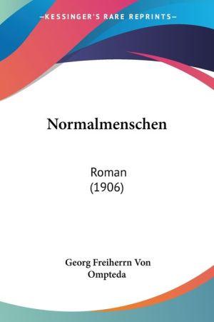Normalmenschen - Georg Freiherrn Von Ompteda